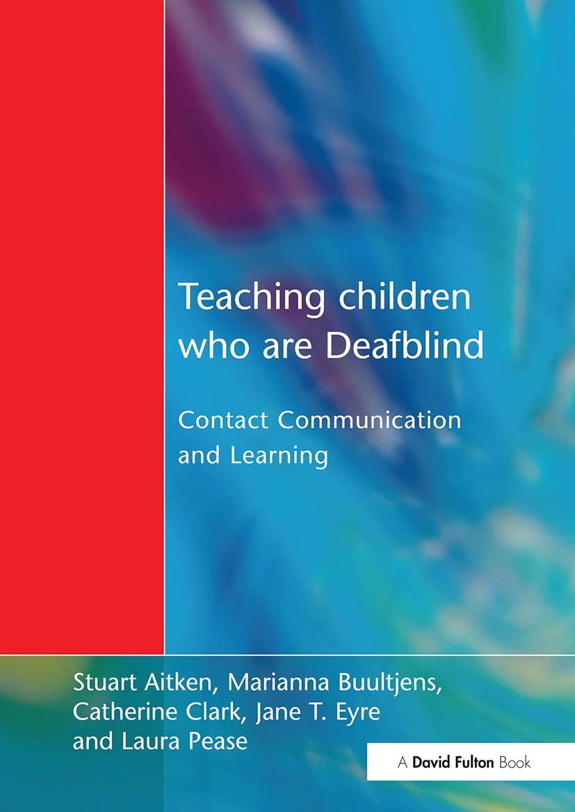 Teaching Children Who are Deafblind: Contact Communication and Learning, 1st Edition (Hardback) book cover