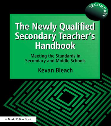 The Newly Qualified Secondary Teacher's Handbook: Meeting the Standards in Secondary and Middle Schools, 1st Edition (Paperback) book cover