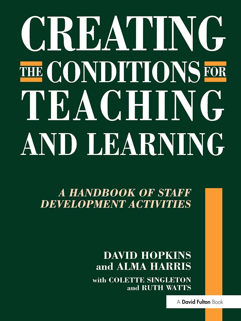 Creating the Conditions for Teaching and Learning: A Handbook of Staff Development Activities, 1st Edition (Paperback) book cover