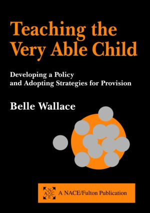 Teaching the Very Able Child: Developing a Policy and Adopting Strategies for Provision, 1st Edition (Paperback) book cover