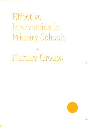 Effective Intervention in Primary Schools: Nurture Groups, 2nd Edition (Paperback) book cover