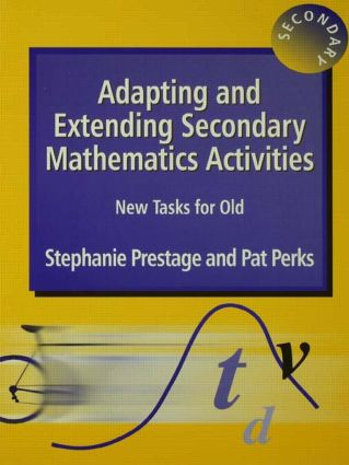 Adapting and Extending Secondary Mathematics Activities: New Tasks FOr Old, 1st Edition (Paperback) book cover
