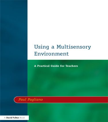 Using a Multisensory Environment: A Practical Guide for Teachers, 1st Edition (Paperback) book cover