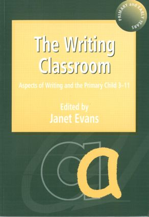 The Writing Classroom: Aspects of Writing and the Primary Child 3-11, 1st Edition (Paperback) book cover