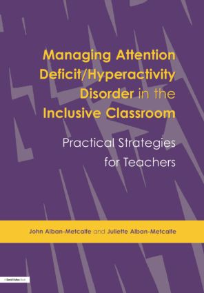 Managing Attention Deficit/Hyperactivity Disorder in the Inclusive Classroom
