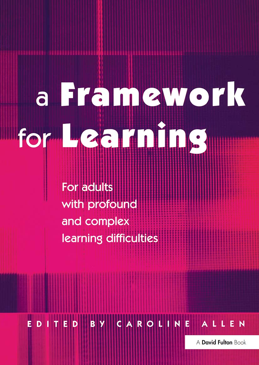 A Framework for Learning: For Adults with Profound and Complex Learning Difficulties, 1st Edition (Paperback) book cover