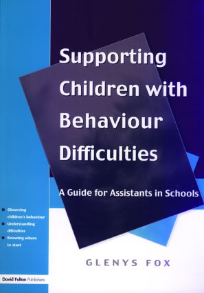 Supporting Children with Behaviour Difficulties: A Guide for Assistants in Schools, 1st Edition (Paperback) book cover