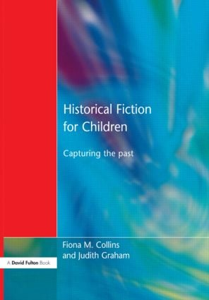 Historical Fiction for Children: Capturing the Past (Paperback) book cover