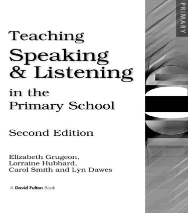 Teaching Speaking and Listening in the Primary School: 2nd Edition (Paperback) book cover