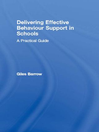 Delivering Effective Behaviour Support in Schools: A Practical Guide, 1st Edition (Paperback) book cover
