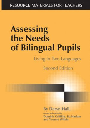 Assessing the Needs of Bilingual Pupils: Living in Two Languages, 2nd Edition (Paperback) book cover