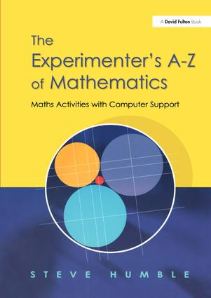The Experimenter's A-Z of Mathematics: Math Activities with Computer Support, 1st Edition (Paperback) book cover