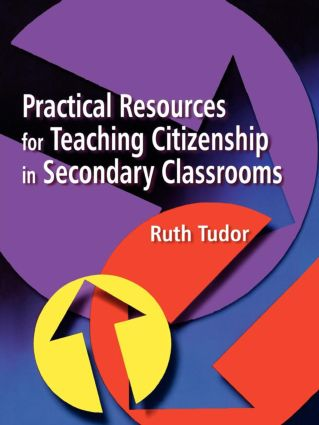 Practical Resources for Teaching Citizenship in Secondary Classrooms: 1st Edition (Paperback) book cover