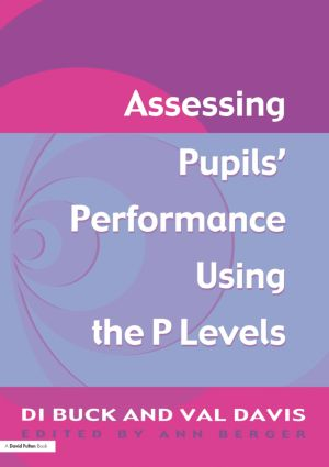 Assessing Pupil's Performance Using the P Levels: 1st Edition (Paperback) book cover