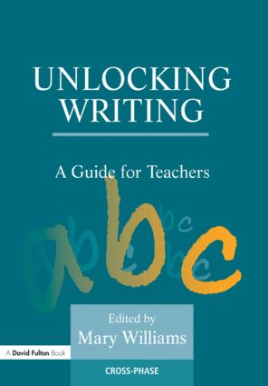 Unlocking Writing: A Guide for Teachers (Paperback) book cover