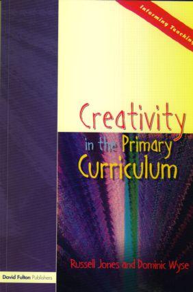 Creativity in the Primary Curriculum