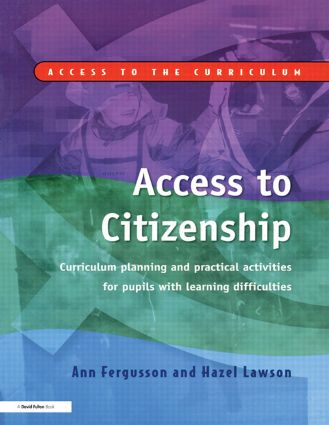 Access to Citizenship: Curriculum Planning and Practical Activities for Pupils with Learning Difficulties, 1st Edition (Paperback) book cover