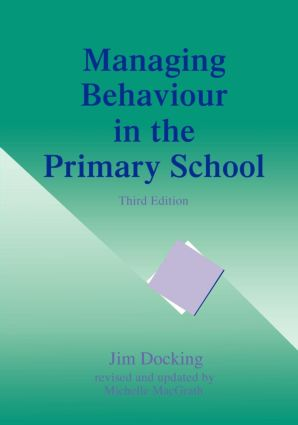 Managing Behaviour in the Primary School: 1st Edition (Paperback) book cover