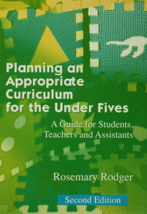 Planning an Appropriate Curriculum in the Early Years: A guide for early years practitioners and leaders, students and parents, 1st Edition (Paperback) book cover