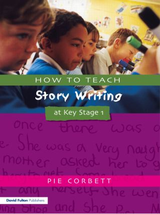How to Teach Story Writing at Key Stage 1: 1st Edition (Paperback) book cover