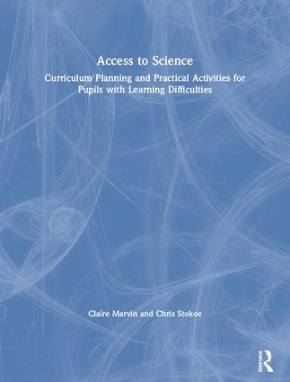 Access to Science: Curriculum Planning and Practical Activities for Pupils with Learning Difficulties, 1st Edition (Paperback) book cover