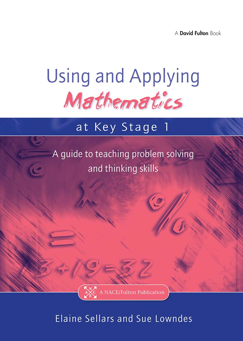 Using and Applying Mathematics at Key Stage 1: A Guide to Teaching Problem Solving and Thinking Skills, 1st Edition (Paperback) book cover