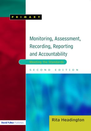 Monitoring, Assessment, Recording, Reporting and Accountability: Meeting the Standards, 1st Edition (Paperback) book cover