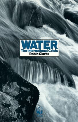Water: The International Crisis, 1st Edition (Paperback) book cover