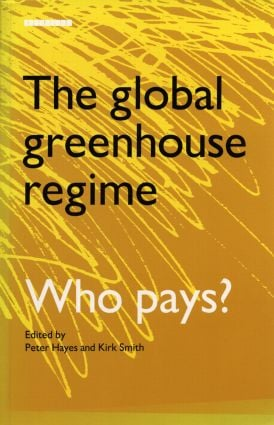 The Global Greenhouse Regime: Who Pays? (Paperback) book cover