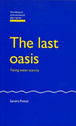 The Last Oasis: Facing Water Scarcity book cover