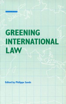 Greening International Law: 1st Edition (Paperback) book cover