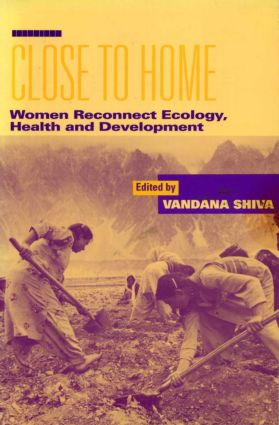 Close to Home: Women Reconnect Ecology, Health and Development (Paperback) book cover
