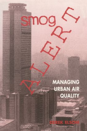 Smog Alert: Managing Urban Air Quality, 1st Edition (Paperback) book cover