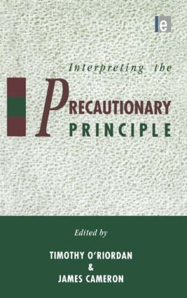 Interpreting the Precautionary Principle: 1st Edition (Paperback) book cover