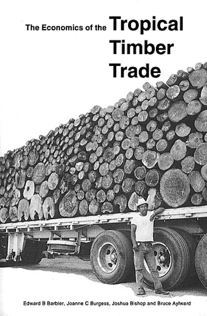 The Economics of the Tropical Timber Trade: 1st Edition (Paperback) book cover