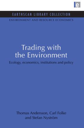Trading with the Environment: Ecology, economics, institutions and policy (Paperback) book cover