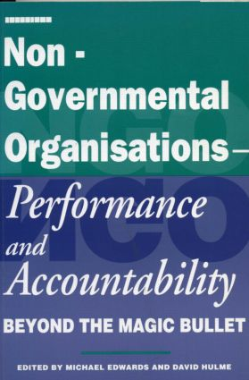 Non-Governmental Organisations - Performance and Accountability: Beyond the Magic Bullet (Hardback) book cover
