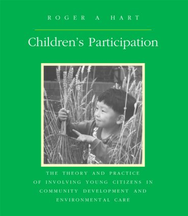 Children's Participation: The Theory and Practice of Involving Young Citizens in Community Development and Environmental Care, 1st Edition (Paperback) book cover