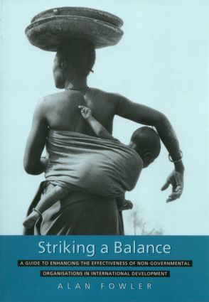 Striking a Balance: A Guide to Enhancing the Effectiveness of Non-Governmental Organisations in International Development, 1st Edition (Paperback) book cover