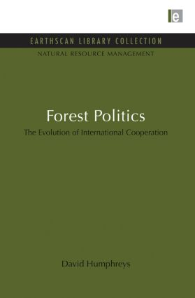 Forest Politics: The Evolution of International Cooperation book cover