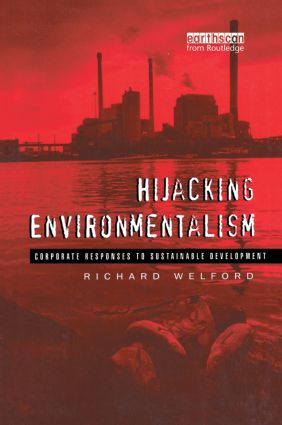 Hijacking Environmentalism: Corporate Responses to Sustainable Development, 1st Edition (Paperback) book cover