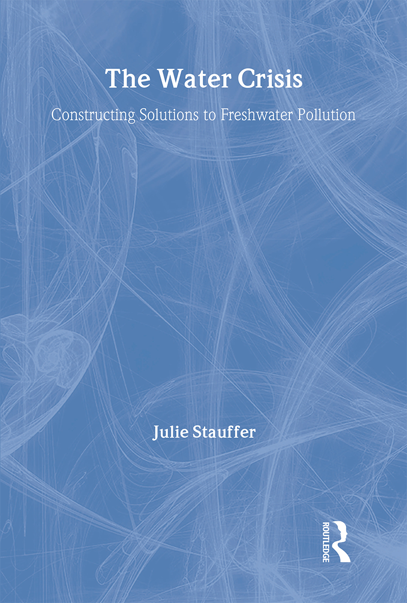 The Water Crisis: Constructing solutions to freshwater pollution, 1st Edition (Paperback) book cover