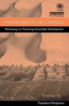 Instruments of Change: Motivating and Financing Sustainable Development, 1st Edition (Paperback) book cover