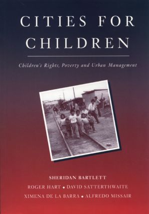 Cities for Children: Children's Rights, Poverty and Urban Management (Paperback) book cover