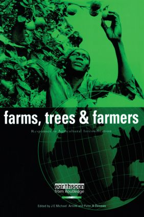 Farms Trees and Farmers: Responses to Agricultural Intensification book cover