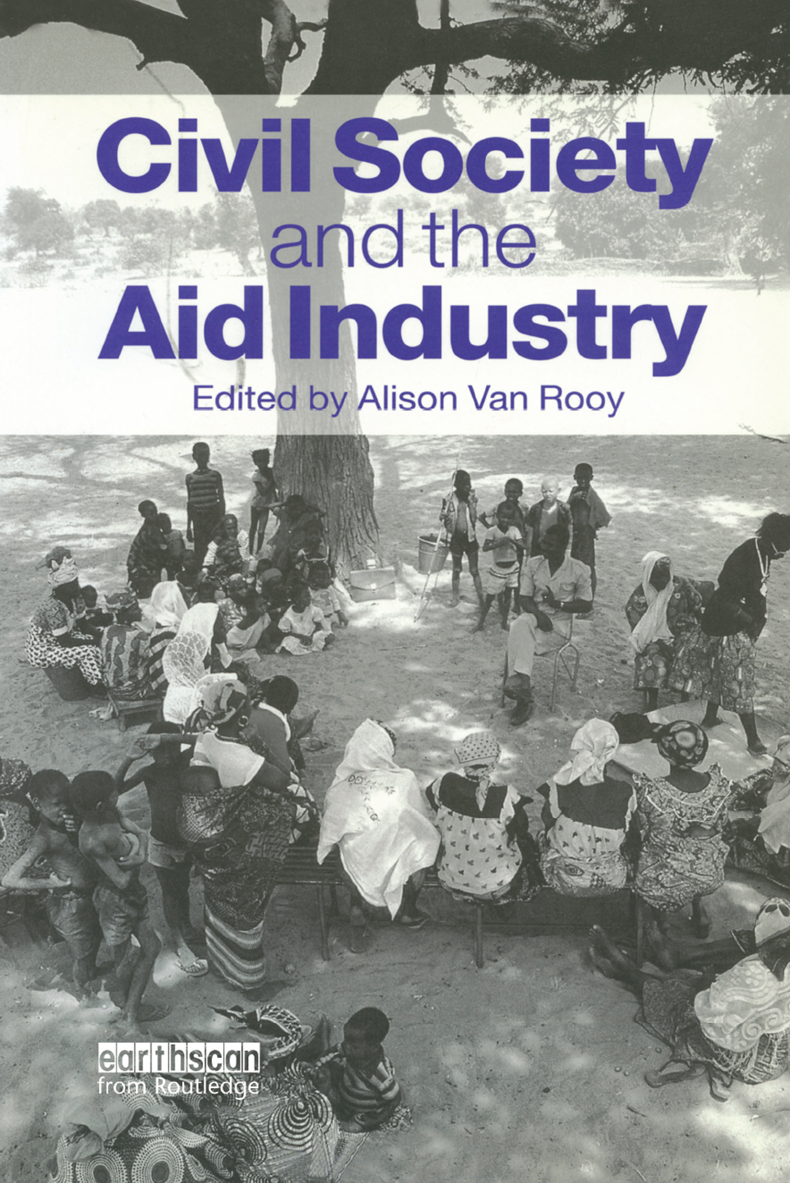 Civil Society and the Aid Industry: 1st Edition (Hardback) book cover