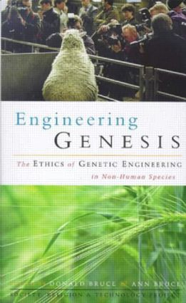 Engineering Genesis: Ethics of Genetic Engineering in Non-human Species, 1st Edition (Paperback) book cover