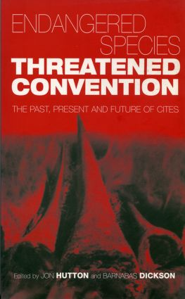 Endangered Species Threatened Convention: The Past, Present and Future of CITES, the Convention on International Trade in Endangered Species of Wild Fauna and Flora, 1st Edition (Paperback) book cover