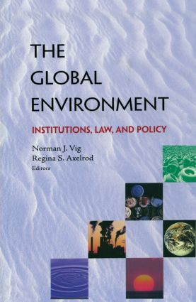 The Global Environment: Institutions, Law and Policy, 1st Edition (Paperback) book cover