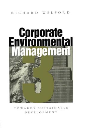 Corporate Environmental Management 3: Towards sustainable development, 1st Edition (Hardback) book cover